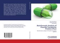 Capa do livro de Bioinformatic Analysis of Fluoride Transporter Proteins (Fluc)