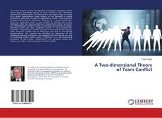 Bookcover of A Two-dimensional Theory of Team Conflict