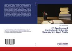 Bookcover of EFL Teaching and Curriculum in University Classrooms in Saudi Arabia