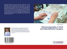 Bookcover of Ultrasonography in Oral and Maxillofacial Surgery