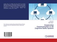 Bookcover of Cooperative Communication in 5G Cognitive Radio Systems