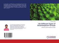 Bookcover of On Different Types of Automorphism Groups