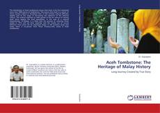 Couverture de Aceh Tombstone: The Heritage of Malay History