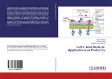 Обложка Lactic Acid Bacteria: Applications as Probiotics