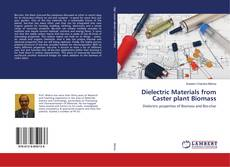 Copertina di Dielectric Materials from Caster plant Biomass