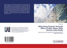 Copertina di Alleviating Poverty through Micro Credit: Papua New Guinea Case Study