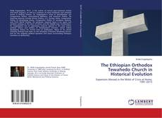 Bookcover of The Ethiopian Orthodox Tewahedo Church in Historical Evolution