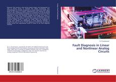 Bookcover of Fault Diagnosis in Linear and Nonlinear Analog Circuits