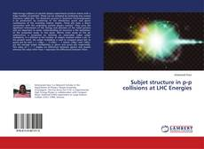 Bookcover of Subjet structure in p-p collisions at LHC Energies