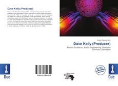 Dave Kelly (Producer) kitap kapağı