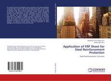 Borítókép a  Application of FRP Sheet for Steel Reinforcement Protection - hoz