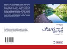 Bookcover of Habitat preference of freshwater fishes along Gamri River