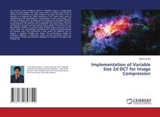 Bookcover of Implementation of Variable Size 2d DCT for Image Compression