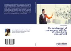 Bookcover of The development of management skills for effective church management