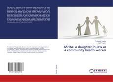 Portada del libro de ASHAs- a daughter-in-law as a community health worker