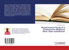 Buchcover von Phytochemical Study of a Cameroonian Medicinal Plant: Piper umbellatum