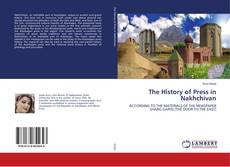 Bookcover of The History of Press in Nakhchivan