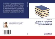 Bookcover of A Study of Translation Strategies in Guillaume Oyono Mbia's Plays