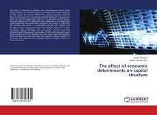 Bookcover of The effect of economic determinants on capital structure