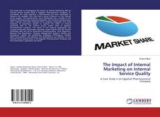 Borítókép a  The Impact of Internal Marketing on Internal Service Quality - hoz