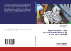 Applications of new reproductive techniques in some farm animals kitap kapağı
