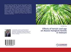 Bookcover of Effects of terrain and age on Acacia mangium forests in Vietnam