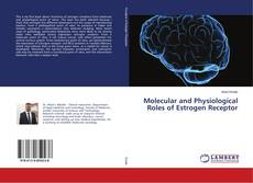 Bookcover of Molecular and Physiological Roles of Estrogen Receptor