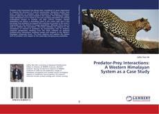 Buchcover von Predator-Prey Interactions: A Western Himalayan System as a Case Study