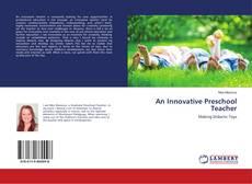 Copertina di An Innovative Preschool Teacher