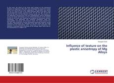 Influence of texture on the plastic anisotropy of Mg Alloys的封面