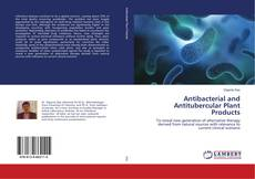 Bookcover of Antibacterial and Antitubercular Plant Products