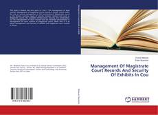 Copertina di Management Of Magistrate Court Records And Security Of Exhibits In Cou