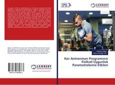 Kor Antrenman Programının Fiziksel Uygunluk Paremetrelerine Etkileri kitap kapağı