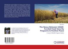 Bookcover of The Nexus Between USAID-Funded Food Security Programs & Positive Peace