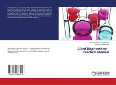 Bookcover of Allied Biochemistry - Practical Manual