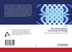Bookcover of The Nara Culture: Continuity & Change