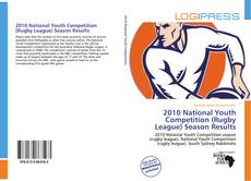 Bookcover of 2010 National Youth Competition (Rugby League) Season Results