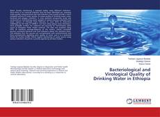 Bookcover of Bacteriological and Virological Quality of Drinking Water in Ethiopia