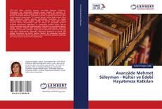 Avanzâde Mehmet Süleyman - Kültür ve Edebî Hayatımıza Katkıları kitap kapağı