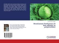 Brassicaceae familyasına ait bazı sebzeler ve yetiştiricilikleri kitap kapağı