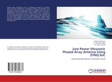 Couverture de Low Power Ultrasonic Phased Array Antenna Using ZYNQ-SoC