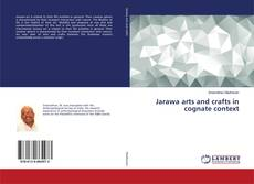 Bookcover of Jarawa arts and crafts in cognate context