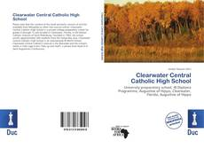 Bookcover of Clearwater Central Catholic High School