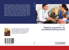 Bookcover of Pediatric psychiatry: An accredited training course