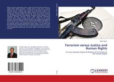 Bookcover of Terrorism versus Justice and Human Rights
