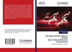 Couverture de Elit Sporcularda ACE ve ACTN3 Gen Polimorfizminin İncelenmesi