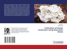 Capa do livro de Cultivation of Oyster mushroom using Date palm leaves
