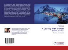 "Bookcover of A Country With a ""Weak State"" Status:"