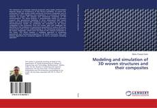 Couverture de Modeling and simulation of 3D woven structures and their composites