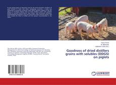 Обложка Goodness of dried distillers grains with solubles (DDGS) on piglets